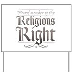 Proud Member of the Religious Right Yard Sign