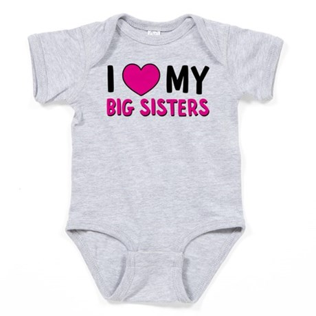 I love my big sisters Baby Bodysuit