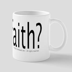 Got Faith? Mugs