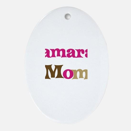 Tamara's Mom Oval Ornament
