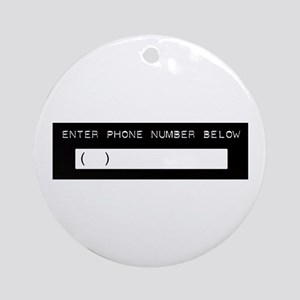 Enter Your Phone Number Ornament (Round)