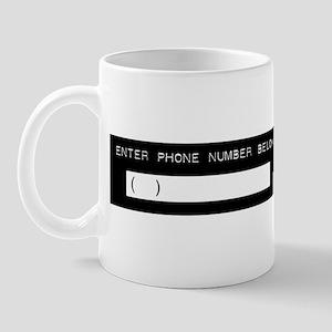 Enter Your Phone Number Mug