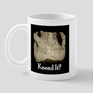 Knead It? Mug