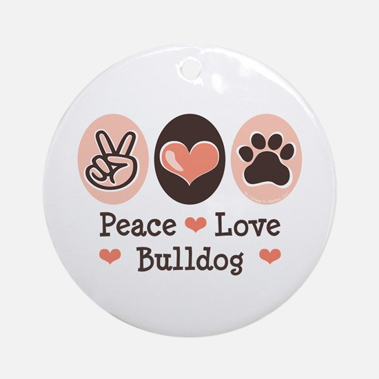 Peace Love Bulldog Ornament (Round)
