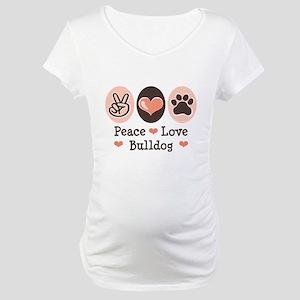 Peace Love Bulldog Maternity T-Shirt