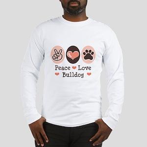 Peace Love Bulldog Long Sleeve T-Shirt