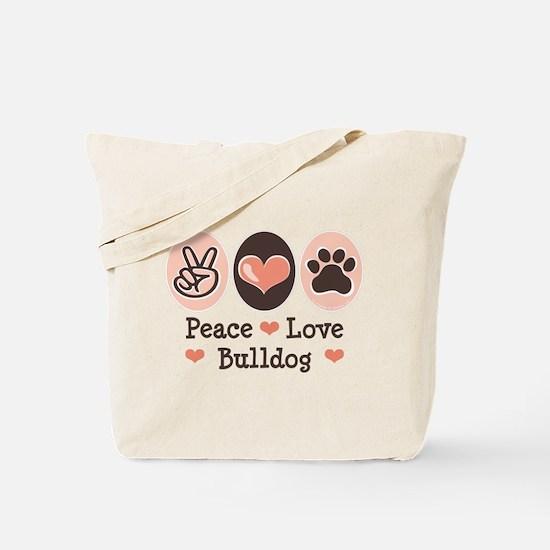 Peace Love Bulldog Tote Bag