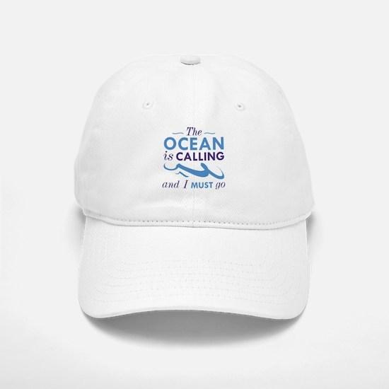 The Ocean Is Calling Baseball Baseball Cap