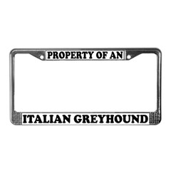 Property Of Italian Greyhound License Plate Frame