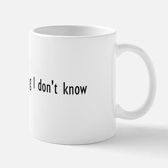 Tell Me Something I Don't Know Mug