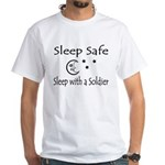 Sleep Safe Sleep with a Soldier White T-Shirt