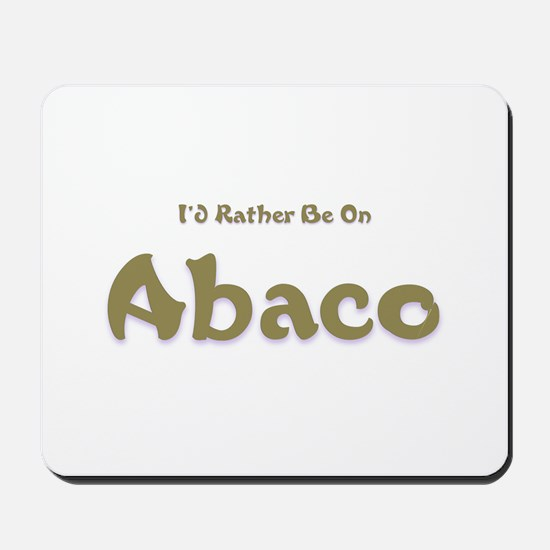 I'd Rather Be...Abaco Mousepad