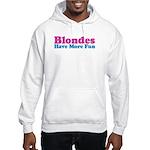 Blondes Have More Fun Hooded Sweatshirt