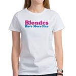 Blondes Have More Fun Women's T-Shirt