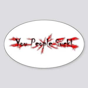 You People Suck Design Oval Sticker