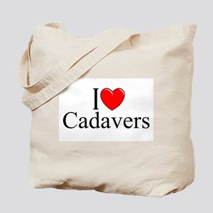 """I Love Cadavers"" Tote Bag"