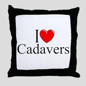 """I Love Cadavers"" Throw Pillow"