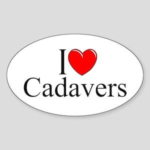 """I Love Cadavers"" Oval Sticker"
