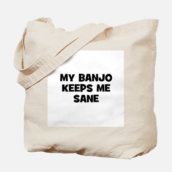 my Banjo keeps me sane Tote Bag