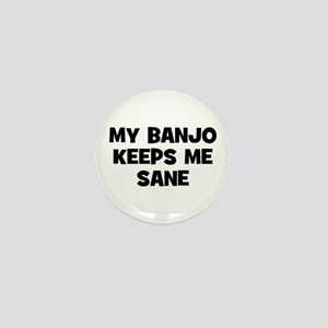 my Banjo keeps me sane Mini Button