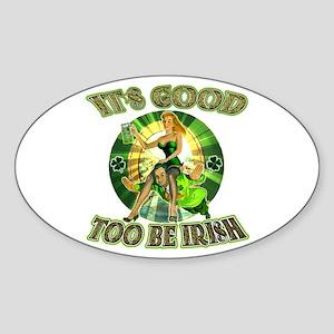 It's Good To Be Irish Oval Sticker