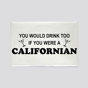 Californian You'd Drink Too Rectangle Magnet