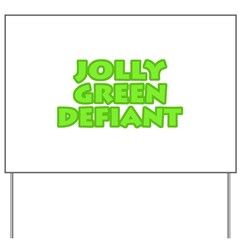 Jolly Green Defiant Yard Sign