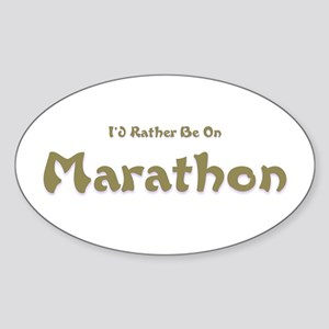 I'd Rather Be...Marathon Oval Sticker