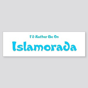 I'd Rather Be...Islamorada Bumper Sticker