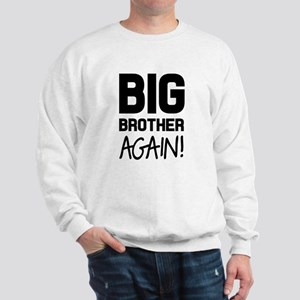 Big Brother Again Sweatshirt