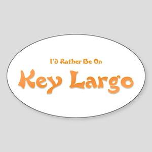 I'd Rather Be...Key Largo Oval Sticker