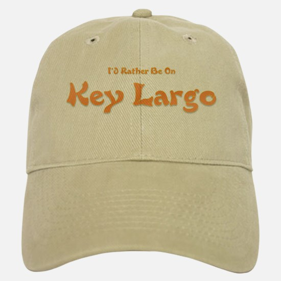I'd Rather Be...Key Largo Baseball Baseball Cap