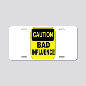 BAD INFLUENCE Aluminum License Plate