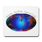 Namaste, Peace on Earth Mousepad