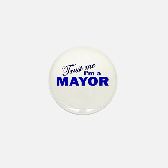 Trust Me I'm a Mayor Mini Button