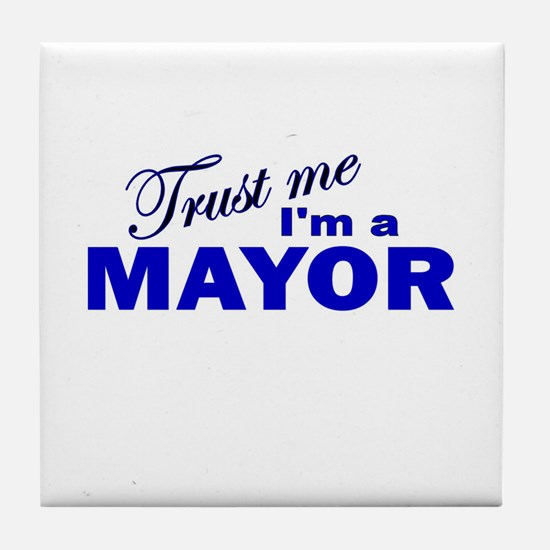 Trust Me I'm a Mayor Tile Coaster