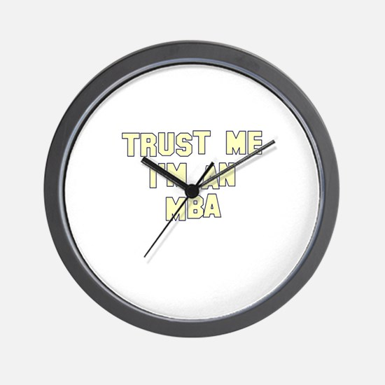 Trust Me I'm an MBA Wall Clock