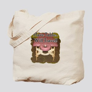 Have Table Will Travel Tote Bag