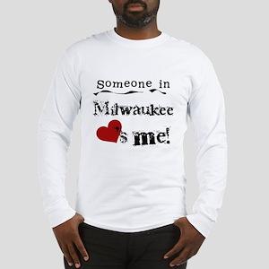 Milwaukee Loves Me Long Sleeve T-Shirt
