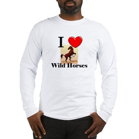 I Love Wild Horses Long Sleeve T-Shirt