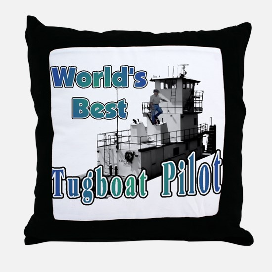 World's Best Tugboat Pilot t Throw Pillow