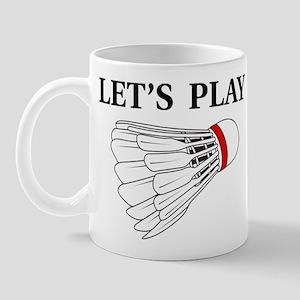 Let's Play Badminton Mug