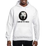 I LOVE MY PITT BULLS Hooded Sweatshirt