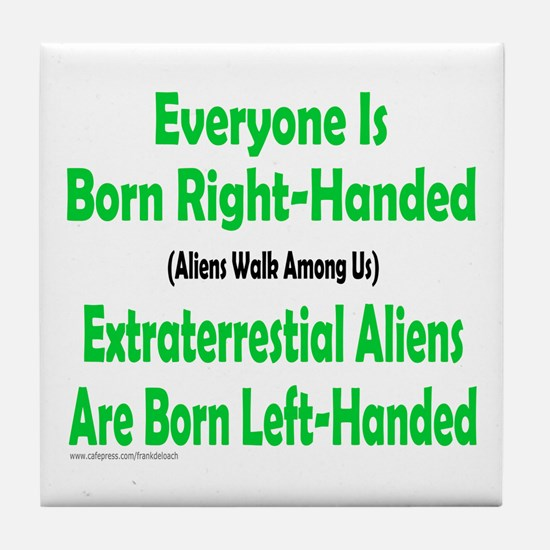 EVERYONE IS BORN RIGHT-HANDED Tile Coaster