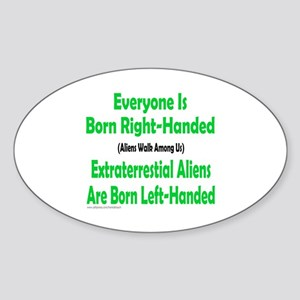 EVERYONE IS BORN RIGHT-HANDED Oval Sticker