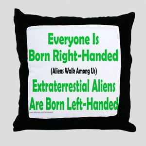 EVERYONE IS BORN RIGHT-HANDED Throw Pillow