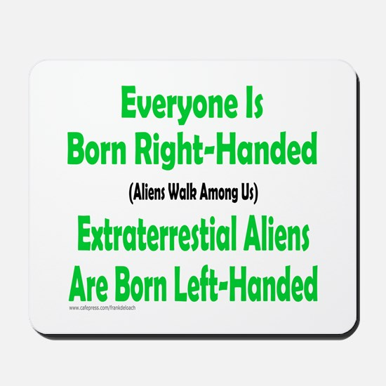EVERYONE IS BORN RIGHT-HANDED Mousepad