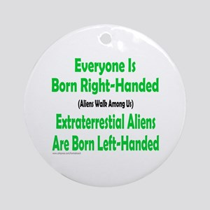 EVERYONE IS BORN RIGHT-HANDED Ornament (Round)