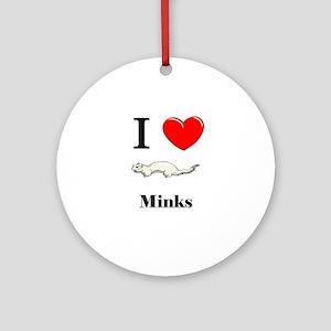 I Love Minks Ornament (Round)