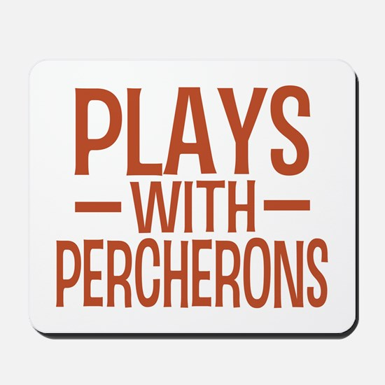 PLAYS Percherons Mousepad